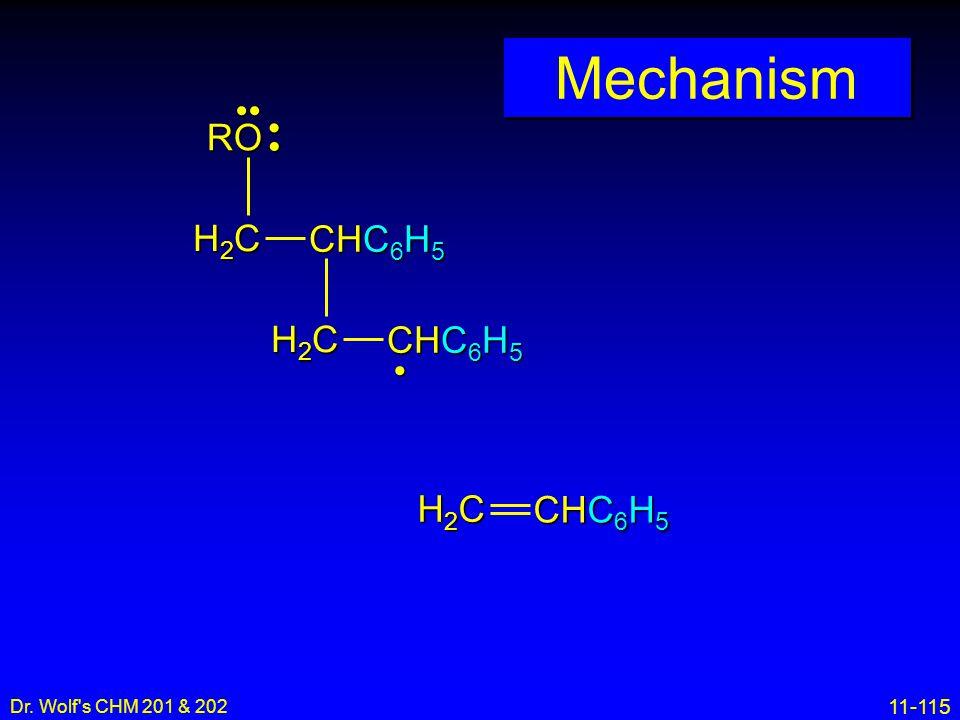11-115 Dr. Wolf's CHM 201 & 202 Mechanism H2CH2CH2CH2C CHC 6 H 5 H2CH2CH2CH2C RO H2CH2CH2CH2C
