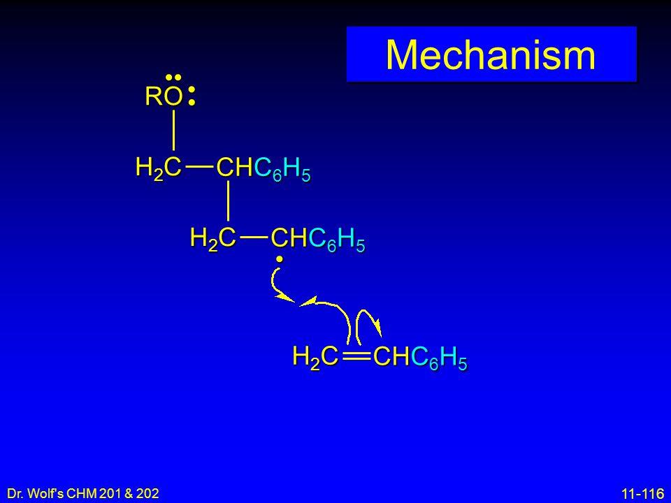 11-116 Dr. Wolf's CHM 201 & 202 Mechanism H2CH2CH2CH2C CHC 6 H 5 H2CH2CH2CH2C RO H2CH2CH2CH2C