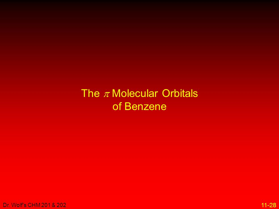 11-28 Dr. Wolf's CHM 201 & 202 The  Molecular Orbitals of Benzene