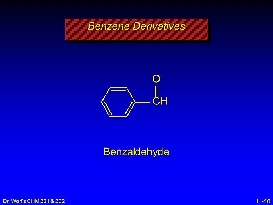 11-40 Dr. Wolf's CHM 201 & 202 Benzaldehyde Benzene Derivatives CHO
