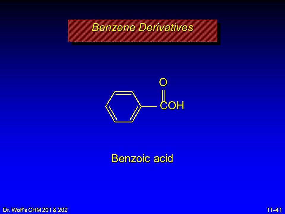 11-41 Dr. Wolf's CHM 201 & 202 Benzoic acid Benzene Derivatives COHO