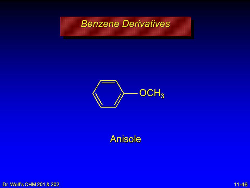 11-46 Dr. Wolf's CHM 201 & 202 Anisole Benzene Derivatives OCH 3