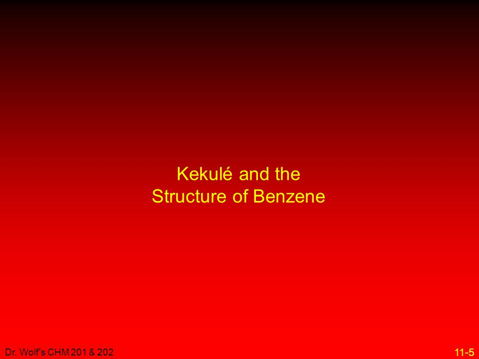 11-5 Dr. Wolf's CHM 201 & 202 Kekulé and the Structure of Benzene
