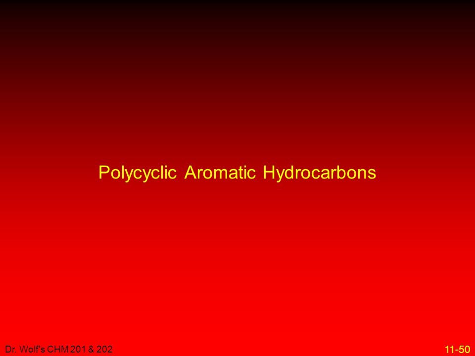 11-50 Dr. Wolf's CHM 201 & 202 Polycyclic Aromatic Hydrocarbons