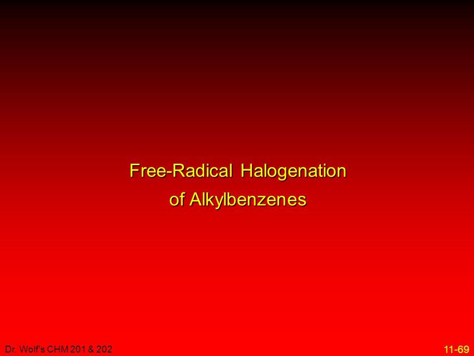 11-69 Dr. Wolf's CHM 201 & 202 Free-Radical Halogenation of Alkylbenzenes