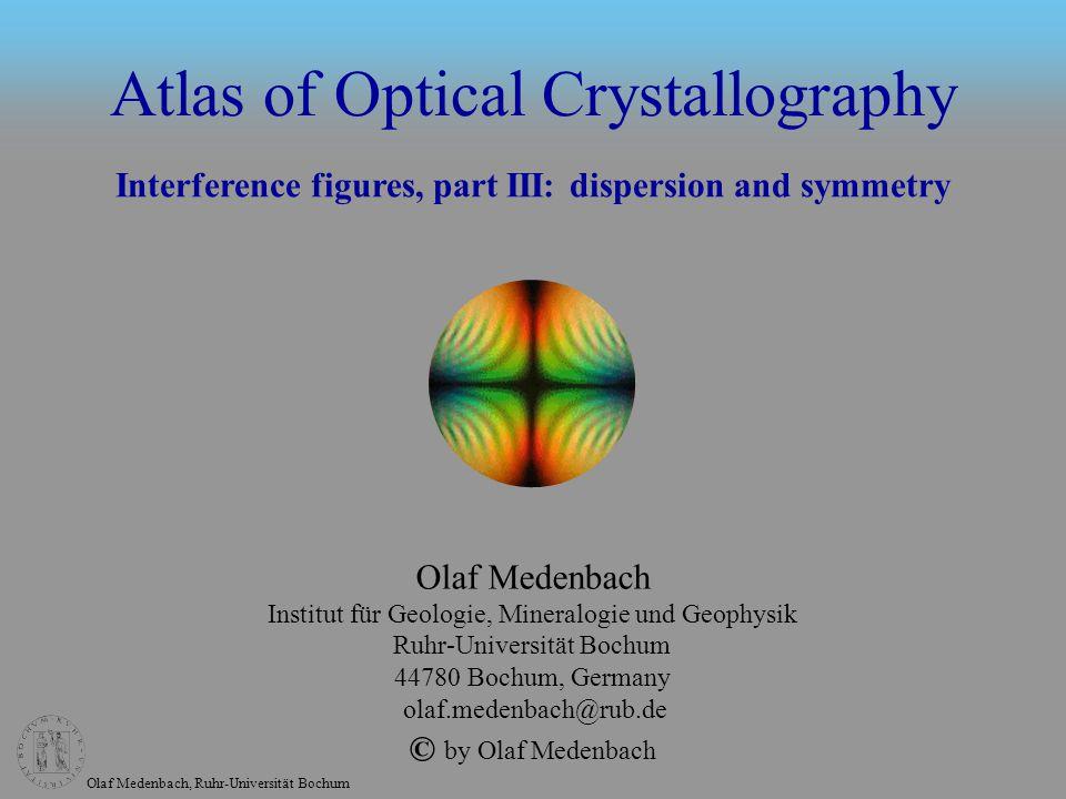 Olaf Medenbach, Ruhr-Universität Bochum Atlas of Optical Crystallography Olaf Medenbach Institut für Geologie, Mineralogie und Geophysik Ruhr-Universi