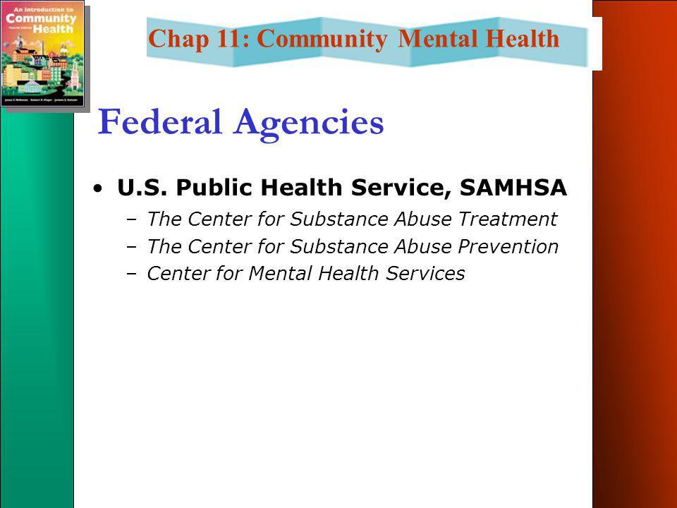 Chap 11: Community Mental Health Federal Agencies U.S.