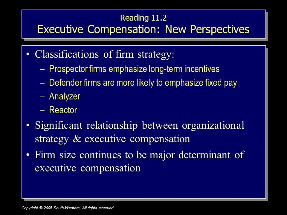 Copyright © 2005 South-Western. All rights reserved.1–26 Reading 11.2 Executive Compensation: New Perspectives Classifications of firm strategy:Classi