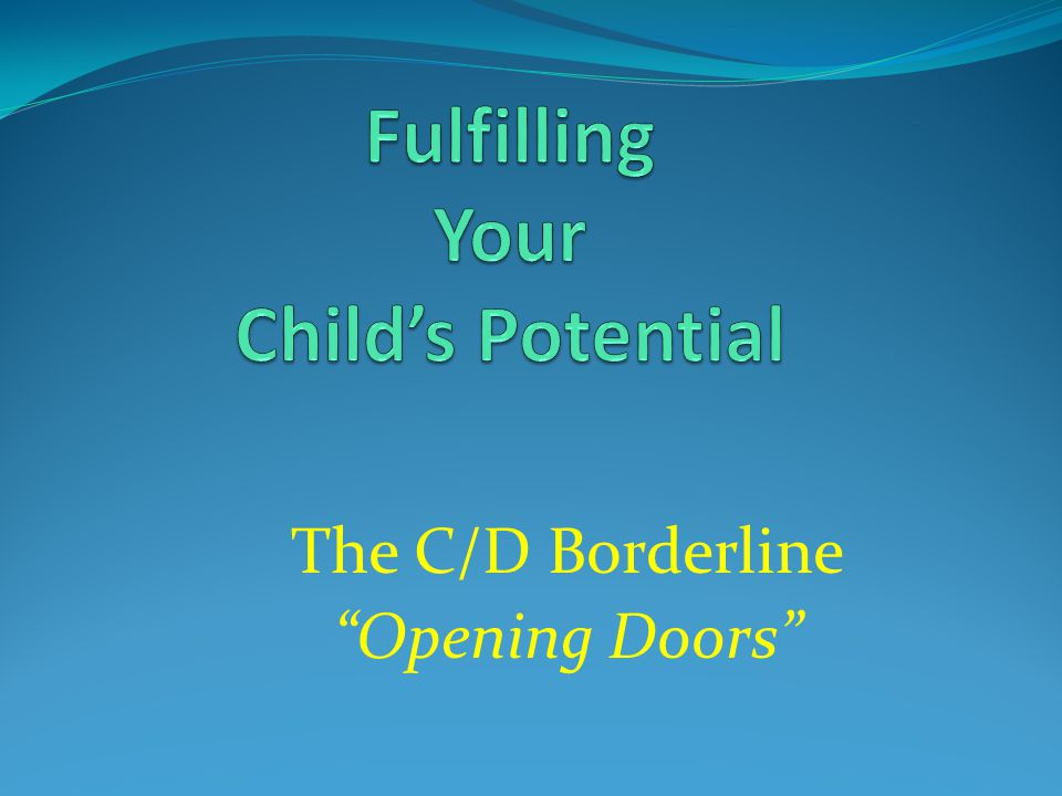 The C/D Borderline Opening Doors