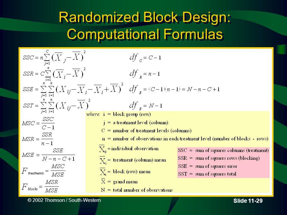 © 2002 Thomson / South-Western Slide 11-29 Randomized Block Design: Computational Formulas