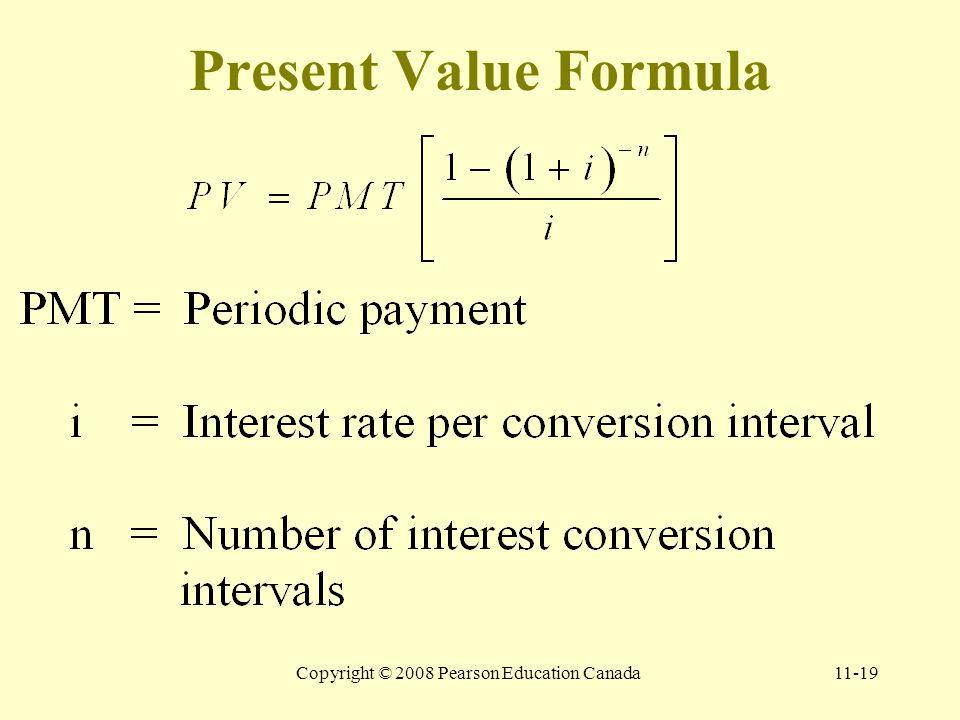Copyright © 2008 Pearson Education Canada11-19 Present Value Formula