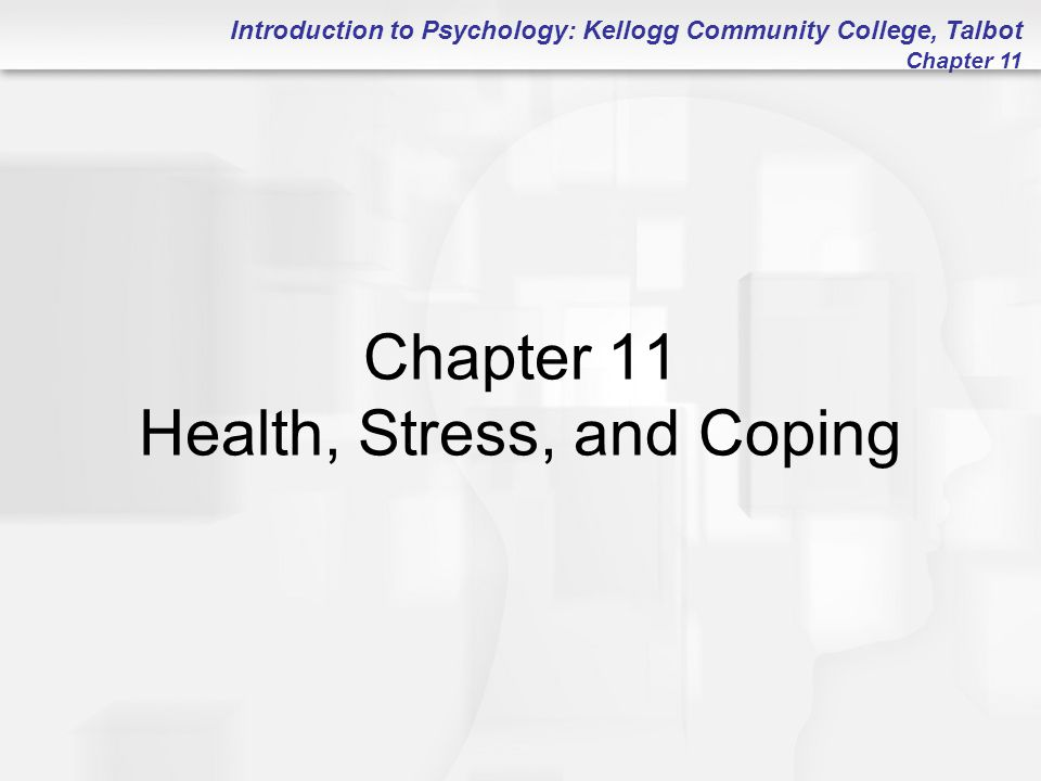 Introduction to Psychology: Kellogg Community College, Talbot Chapter 11 Clarifying and Defining Abnormal Behavior (Mental Illness)  Maladaptive Behavior: Behavior that makes it difficult to function, to adapt to the environment, and to meet everyday demands  Mental Disorder: Significant impairment in psychological functioning DSM – IV – TR (Diagnostic Statistical Manual of Mental Disorders) Mental Disorders v.