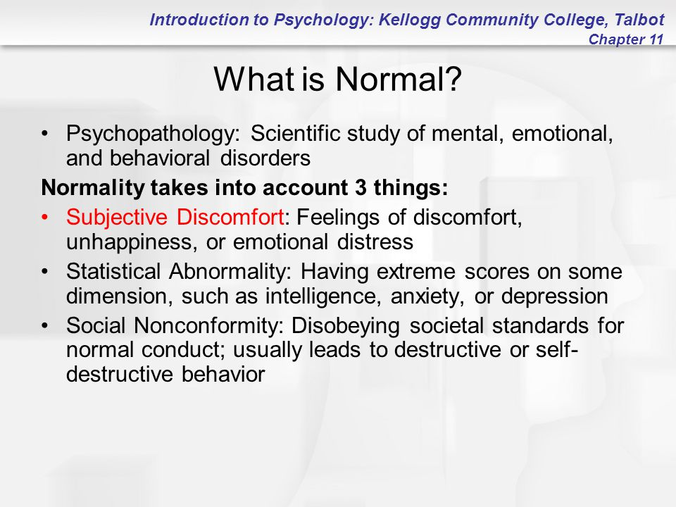 Introduction to Psychology: Kellogg Community College, Talbot Chapter 11 What is Normal.