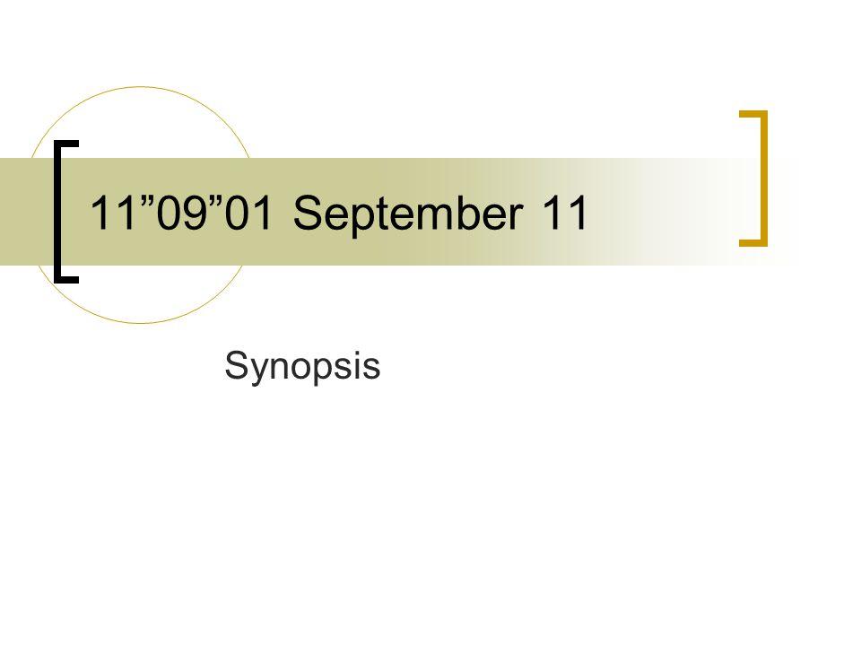 11 09 01 September 11 Synopsis