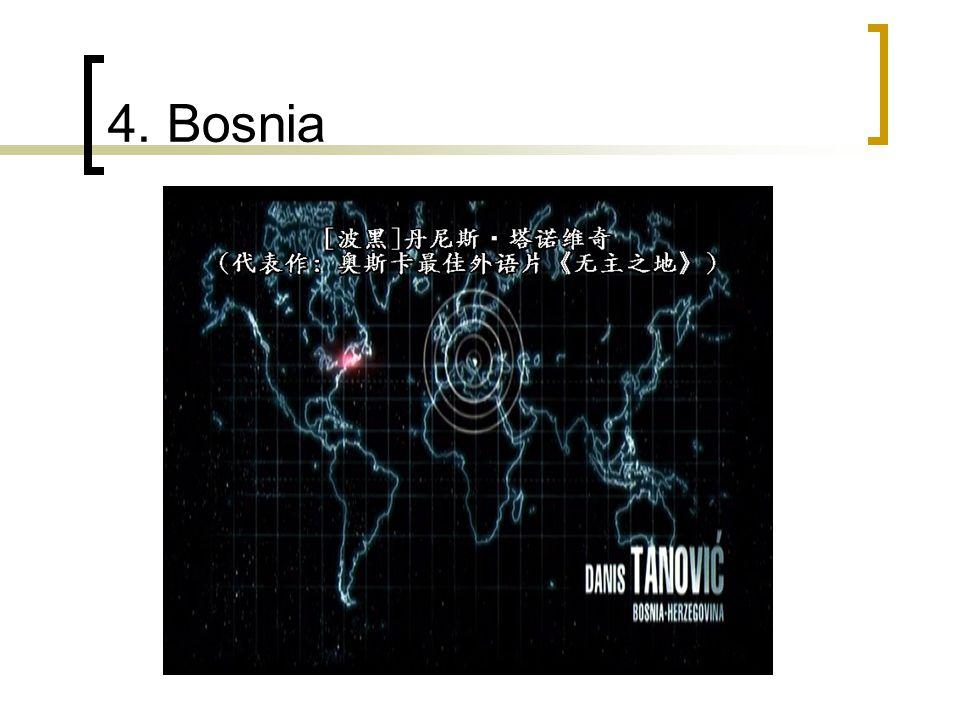 4. Bosnia