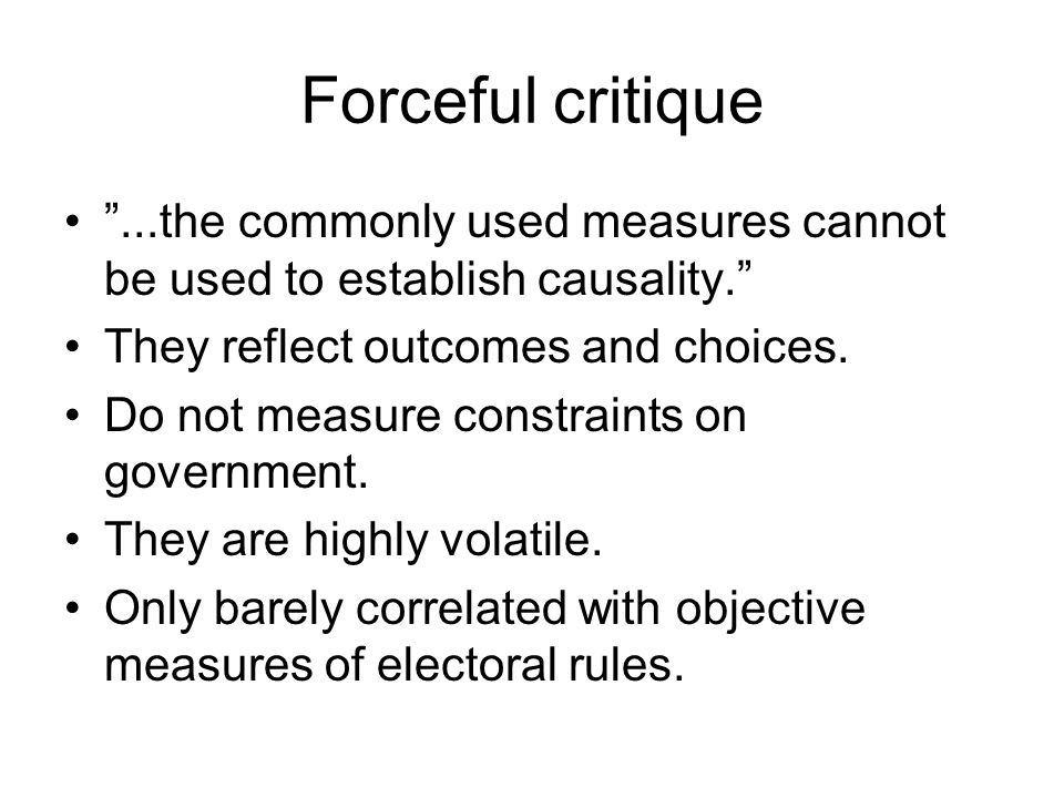 Forceful critique ...the commonly used measures cannot be used to establish causality. They reflect outcomes and choices.