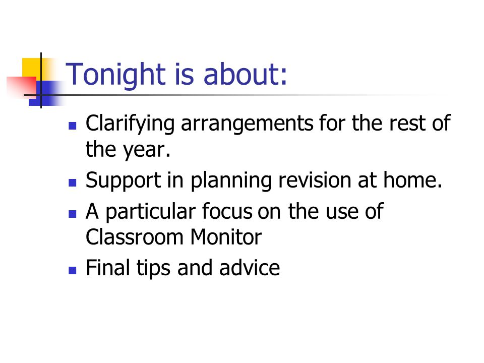 Tonight is about: Clarifying arrangements for the rest of the year.