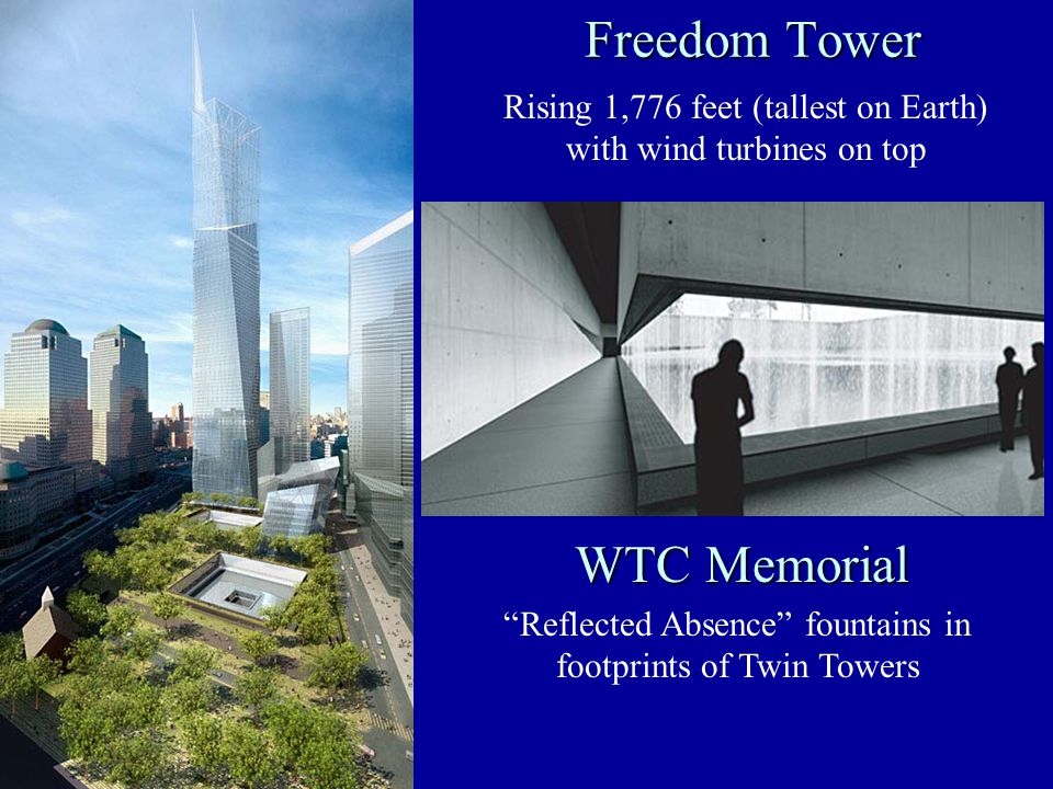 "Freedom Tower Freedom Tower ""Reflected Absence"" fountains in footprints of Twin Towers Rising 1,776 feet (tallest on Earth) with wind turbines on top"