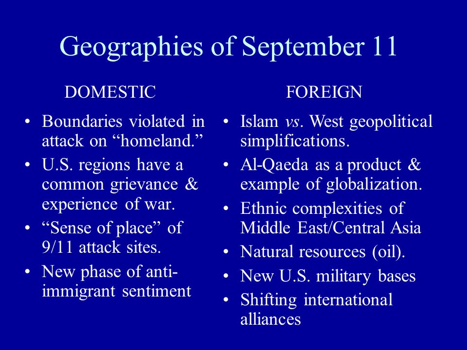 "Geographies of September 11 Boundaries violated in attack on ""homeland."" U.S. regions have a common grievance & experience of war. ""Sense of place"" of"