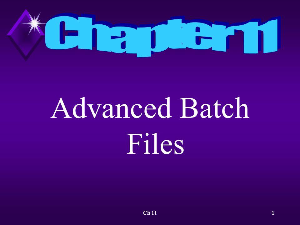 Ch 111 Advanced Batch Files