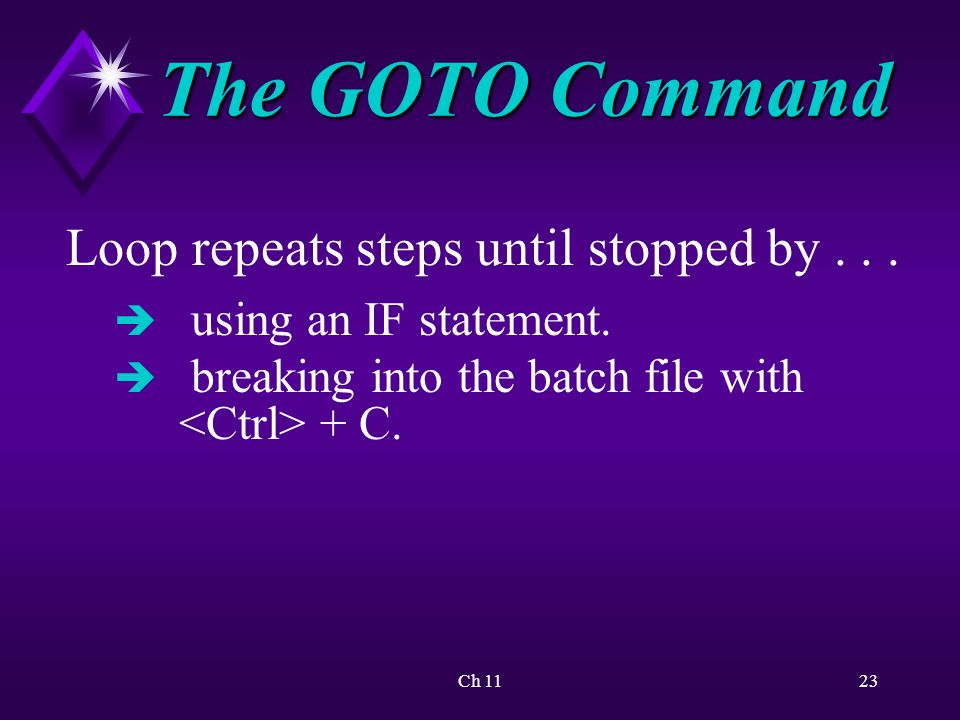 Ch 1123 The GOTO Command Loop repeats steps until stopped by...