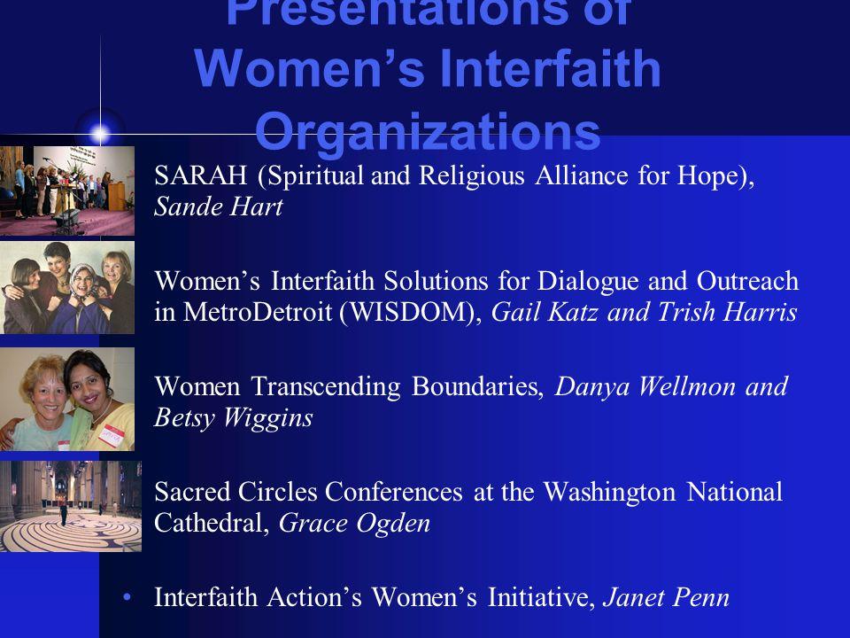 Presentations of Women's Interfaith Organizations SARAH (Spiritual and Religious Alliance for Hope), Sande Hart Women's Interfaith Solutions for Dialo