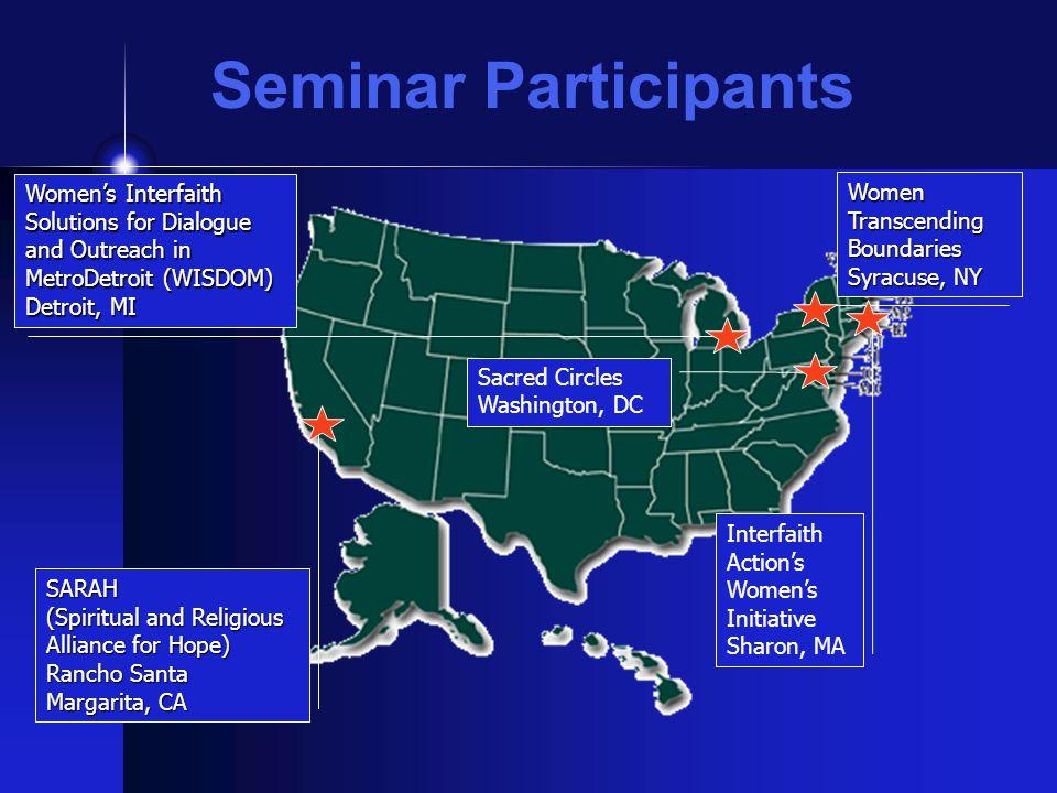 Seminar Participants SARAH (Spiritual and Religious Alliance for Hope) Rancho Santa Margarita, CA Women's Interfaith Solutions for Dialogue and Outrea