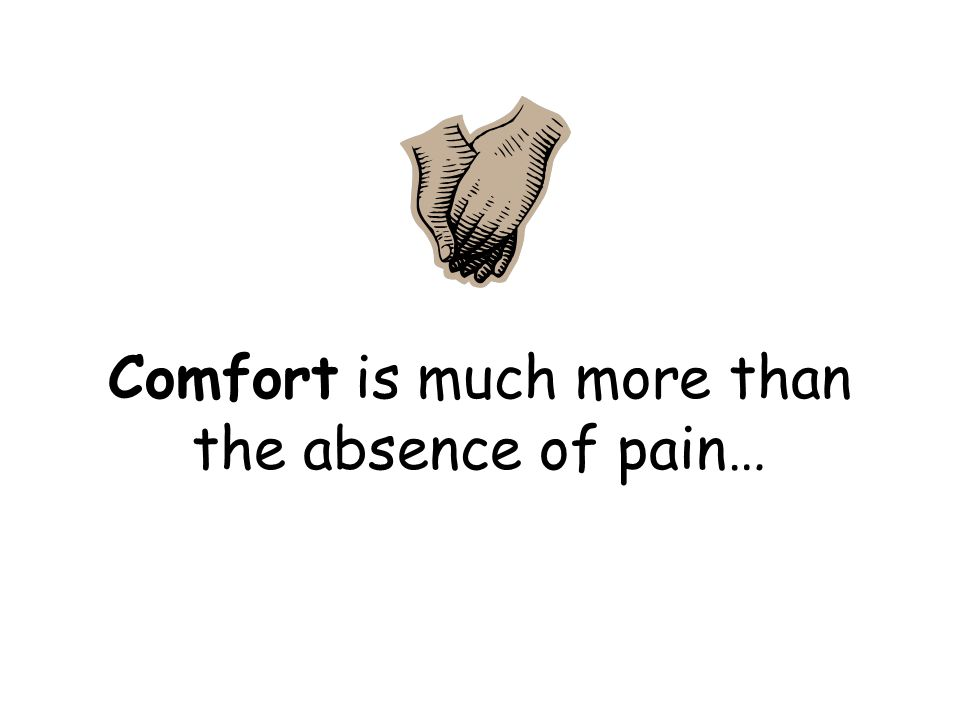 Comfort Defined: to give strength or hope to, and to ease the grief of