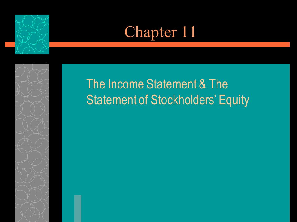 Chapter 11 The Income Statement & The Statement of Stockholders' Equity