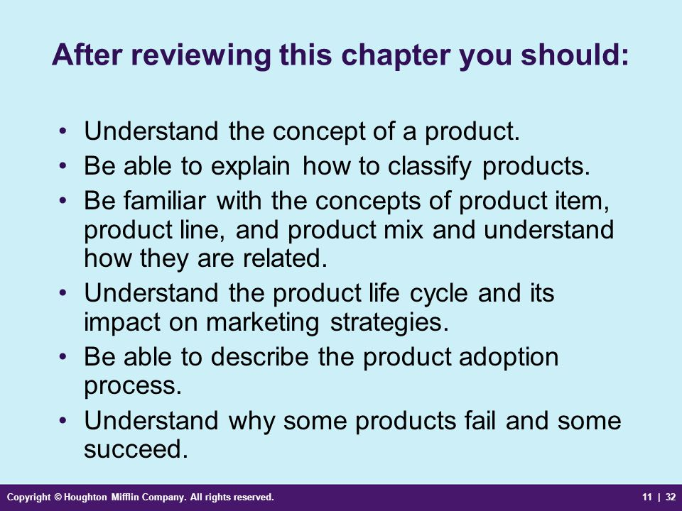 Copyright © Houghton Mifflin Company. All rights reserved.11 | 32 After reviewing this chapter you should: Understand the concept of a product. Be abl