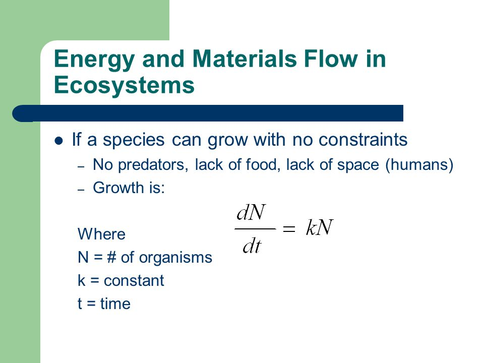 Energy and Materials Flow in Ecosystems However growth inhibitors do exist
