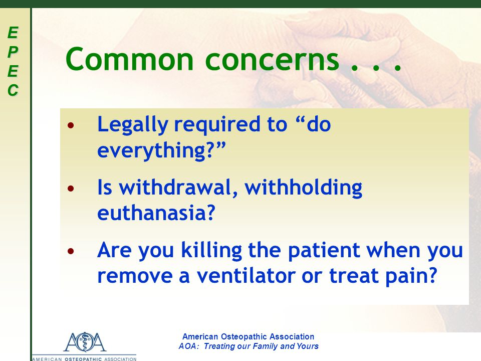 EPECEPECEPECEPEC American Osteopathic Association AOA: Treating our Family and Yours Common concerns...