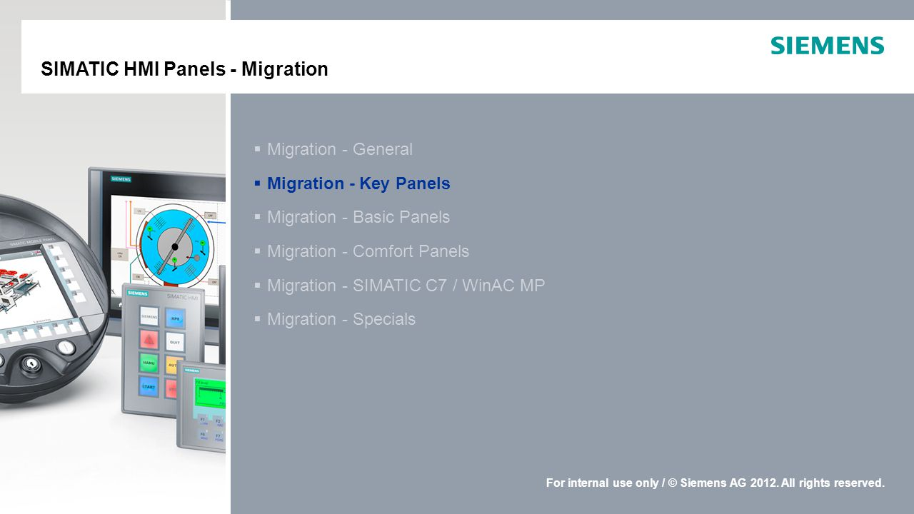 For internal use only / © Siemens AG 2012. All rights reserved.  Migration - Specials Migration - Specials  Migration - SIMATIC C7 / WinAC MP Migrat