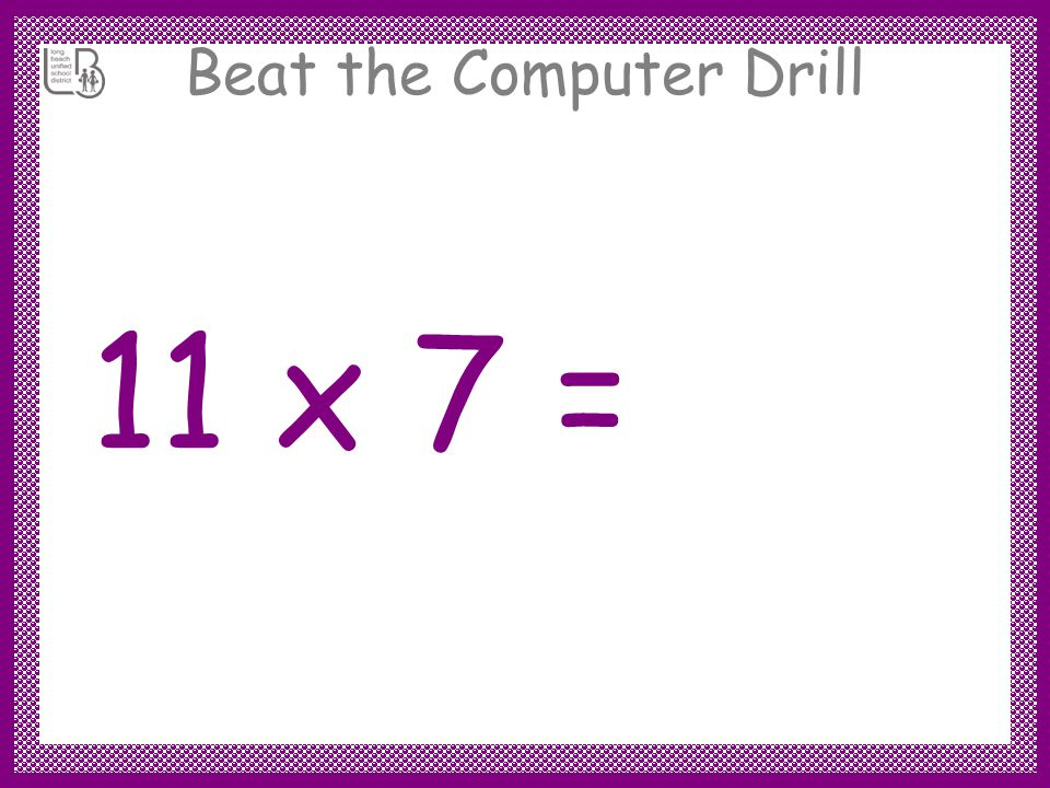 Beat the Computer Drill 11 x 8 = 88