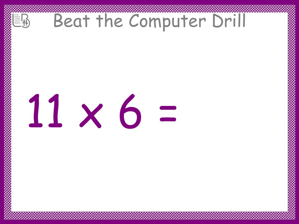 Beat the Computer Drill 11 x 7 = 77