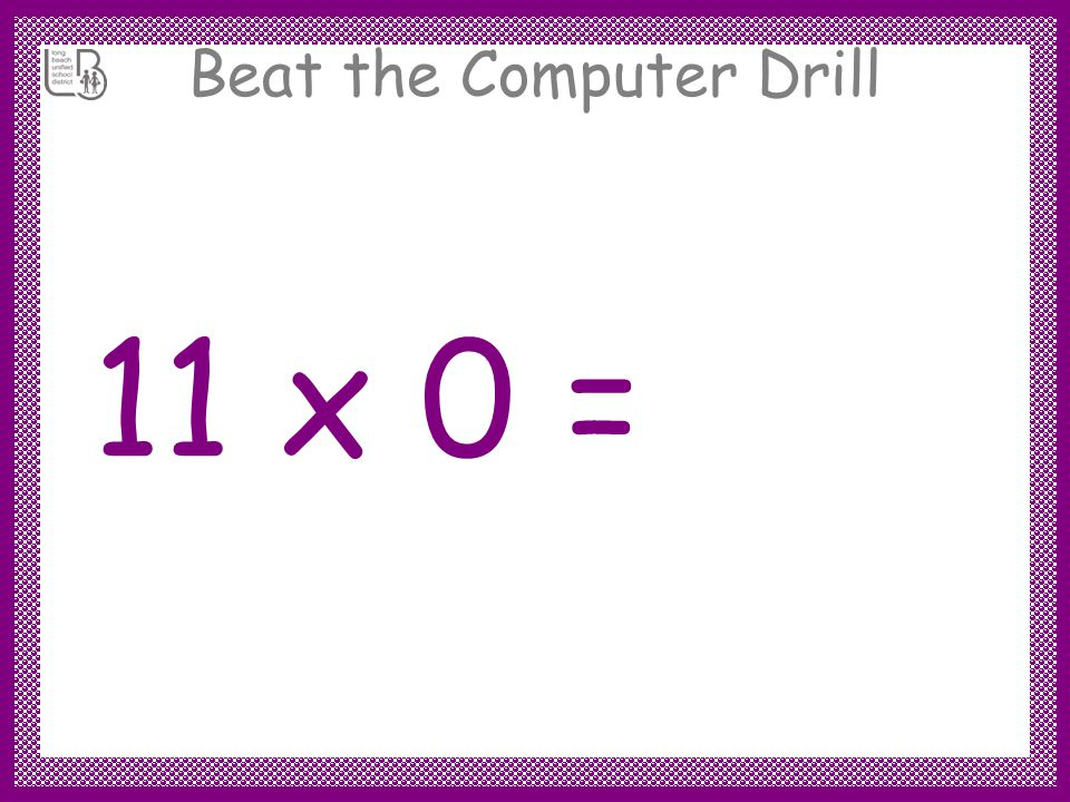Beat the Computer Drill 11 x 1 = 11