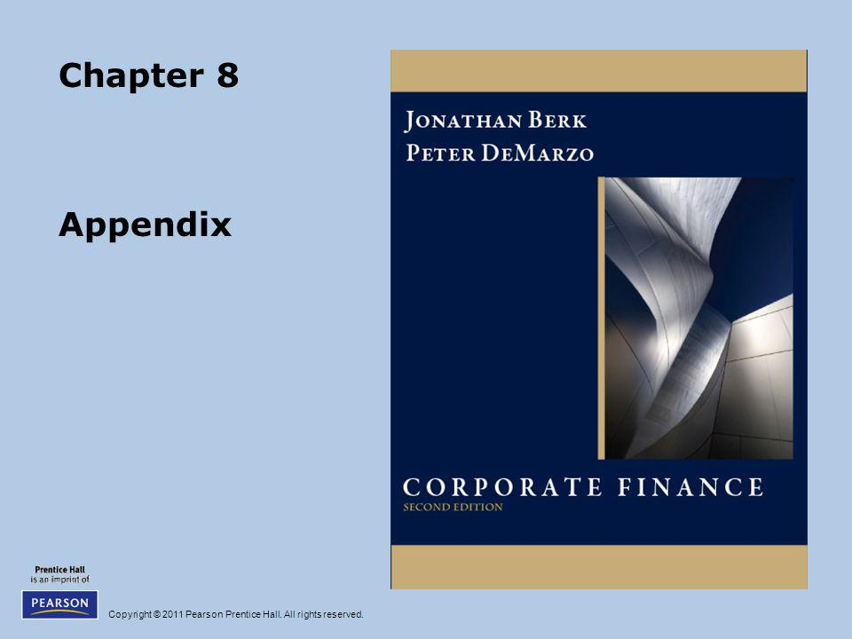 Copyright © 2011 Pearson Prentice Hall. All rights reserved. Chapter 8 Appendix