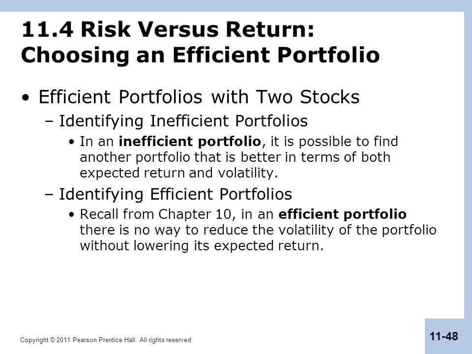Copyright © 2011 Pearson Prentice Hall. All rights reserved. 11-48 11.4 Risk Versus Return: Choosing an Efficient Portfolio Efficient Portfolios with