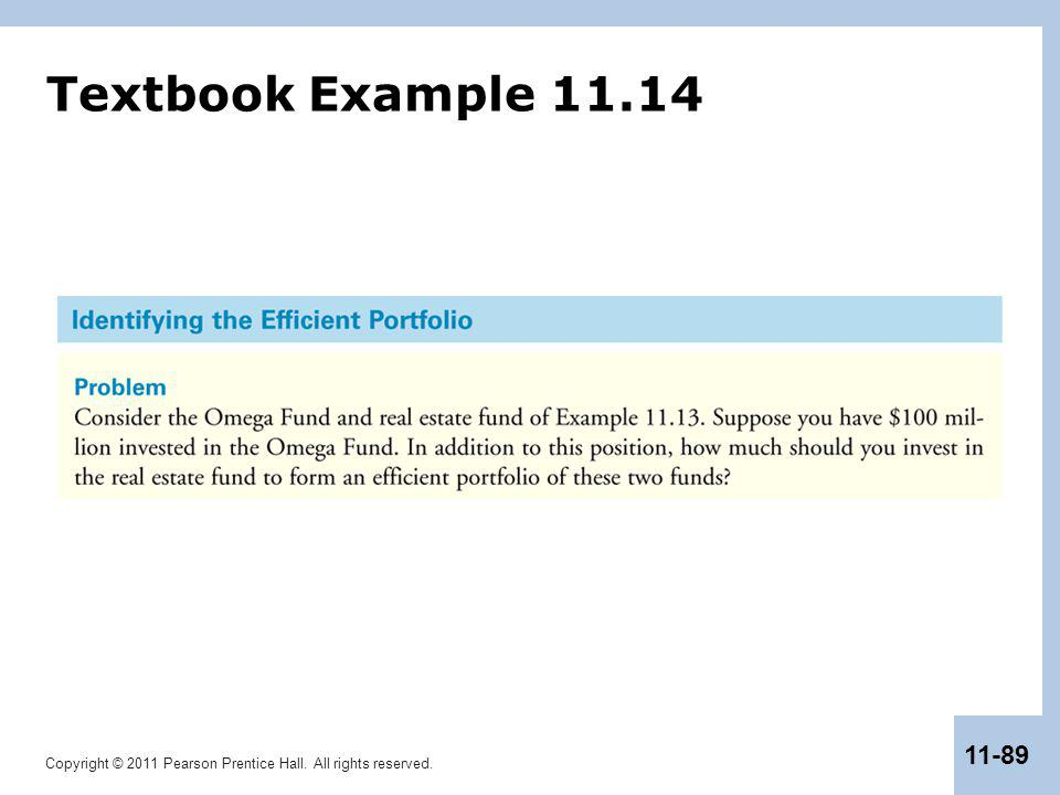 Copyright © 2011 Pearson Prentice Hall. All rights reserved. 11-89 Textbook Example 11.14