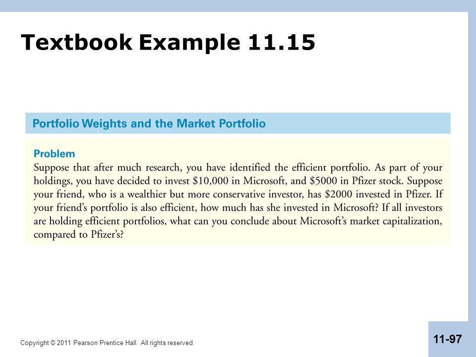 Copyright © 2011 Pearson Prentice Hall. All rights reserved. 11-97 Textbook Example 11.15