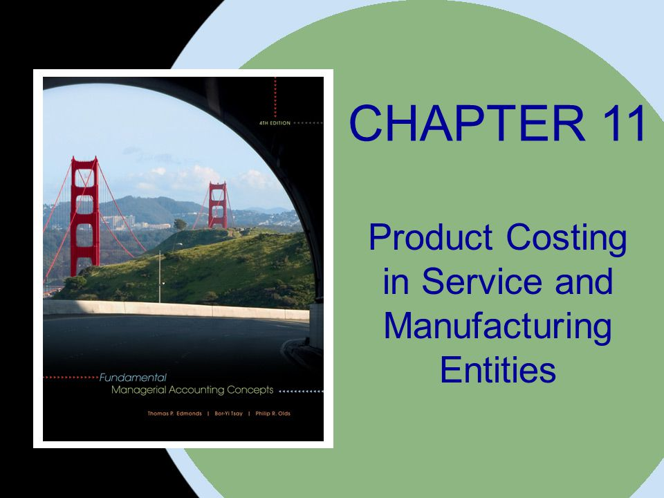 CHAPTER 11 Product Costing in Service and Manufacturing Entities