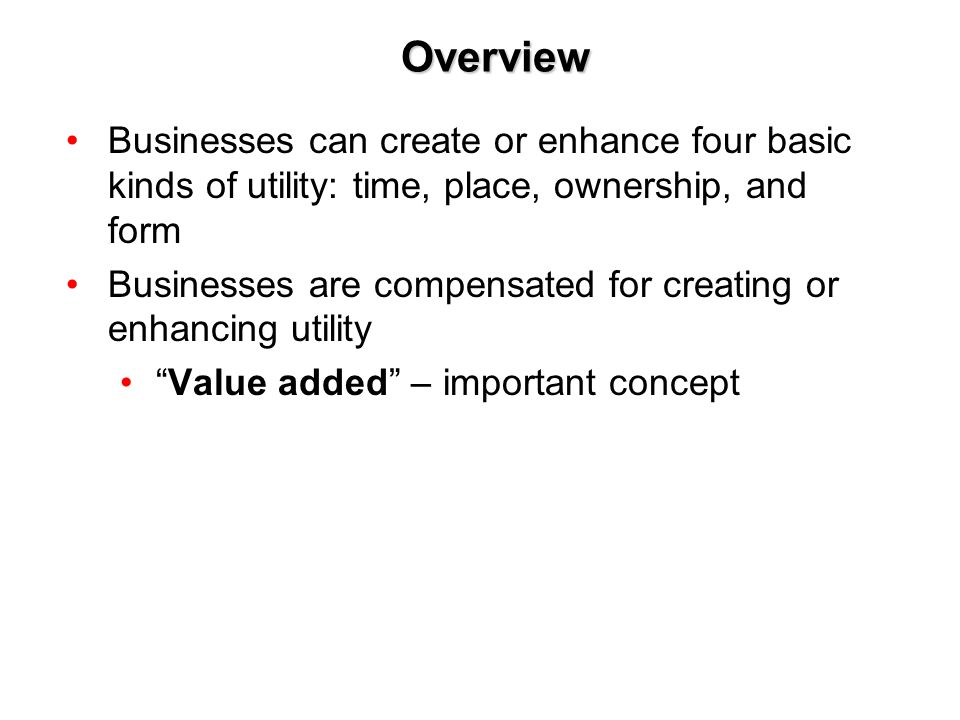 Copyright © 2005 by South-Western, a division of Thomson Learning, Inc. All rights reserved. 11-2 Overview Businesses can create or enhance four basic