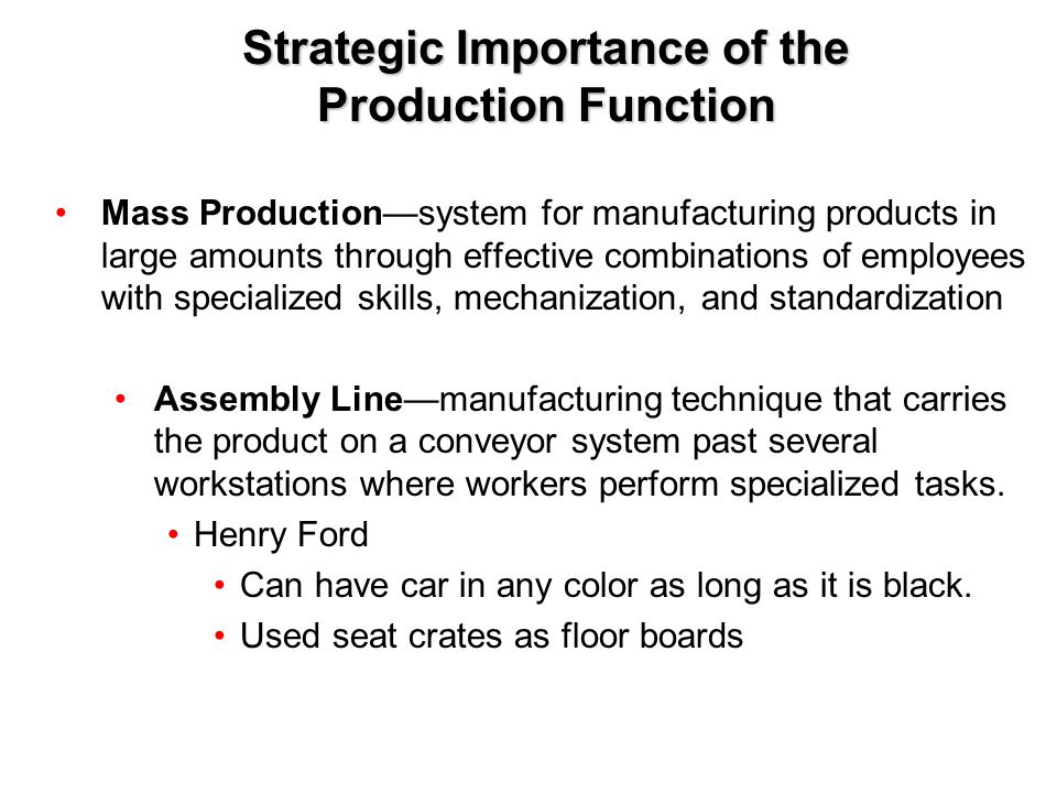 Copyright © 2005 by South-Western, a division of Thomson Learning, Inc. All rights reserved. 11-4 Strategic Importance of the Production Function Mass