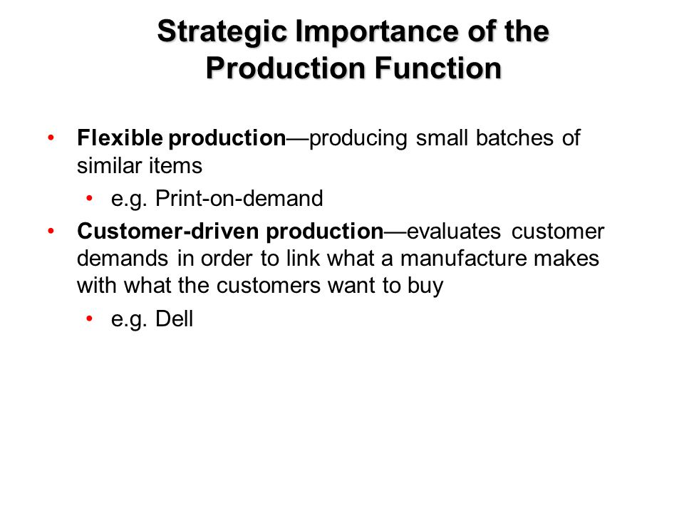 Copyright © 2005 by South-Western, a division of Thomson Learning, Inc. All rights reserved. 11-5 Strategic Importance of the Production Function Flex