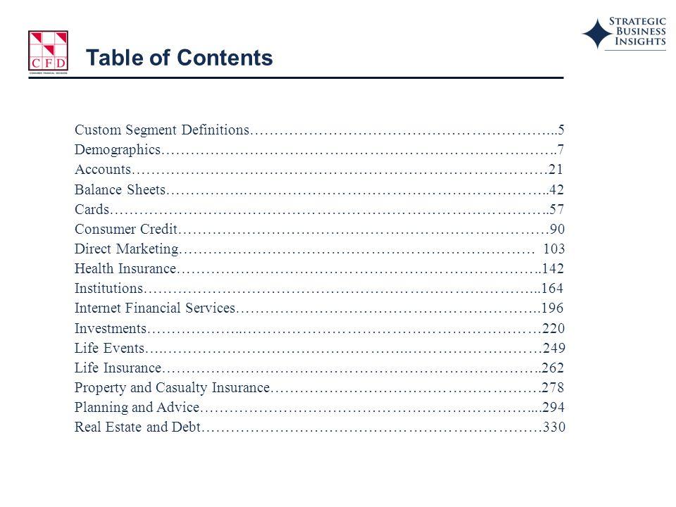 Custom Segment Definitions……………………………………………………...5 Demographics……………………………………………………………………..7 Accounts…………………………………………………………………………21 Balance Sheets…………