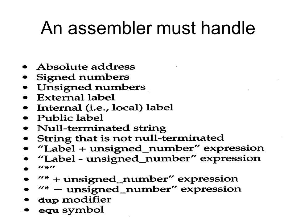 An assembler must handle