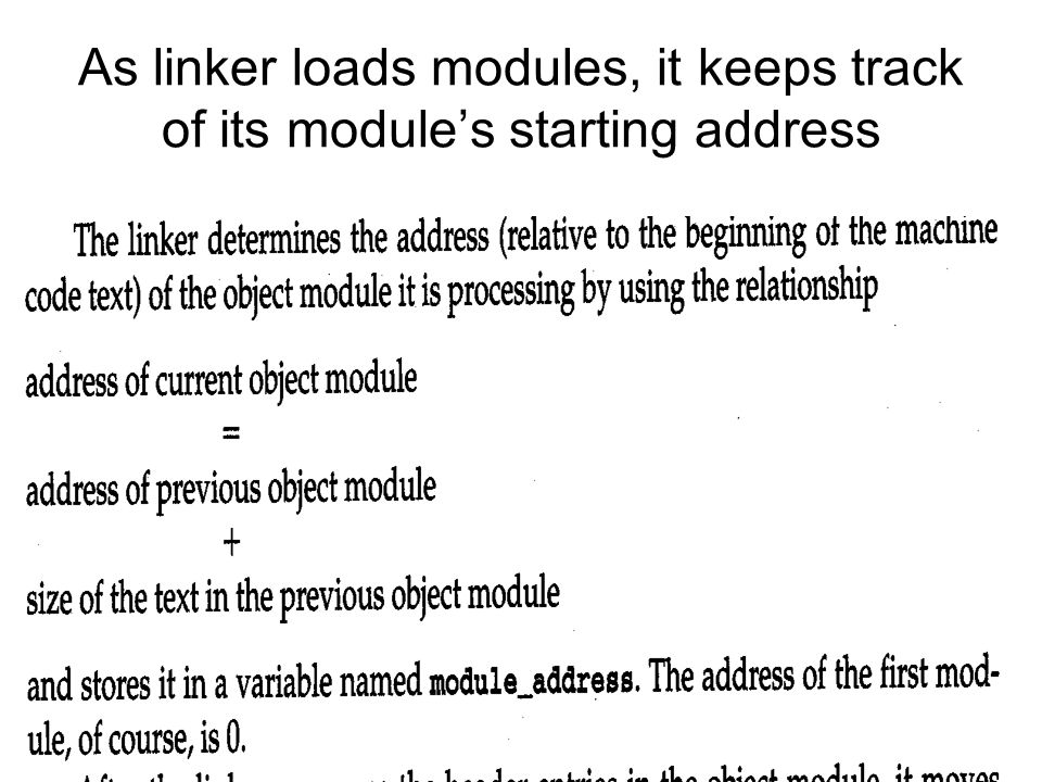 As linker loads modules, it keeps track of its module's starting address