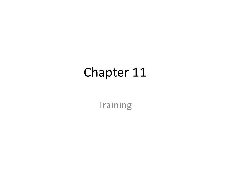 Chapter 11 Training