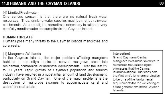 88 11.8 HUMANS AND THE CAYMAN ISLANDS (4) Limited Freshwater One serious concern is that there are no natural fresh water resources. Thus, drinking wa