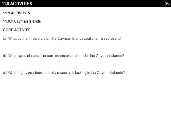 96 11.9 ACTIVITIES 11.9.1 Cayman Islands CORE ACTIVITY (a) What do the three stars on the Cayman Islands coat of arms represent? (b) What types of nat